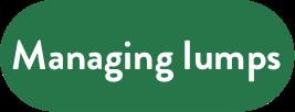 Managing lumps
