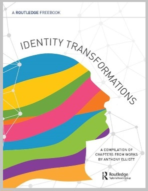 Identity Transformations: A compilation of chapters from works by Anthony Elliott FreeBook